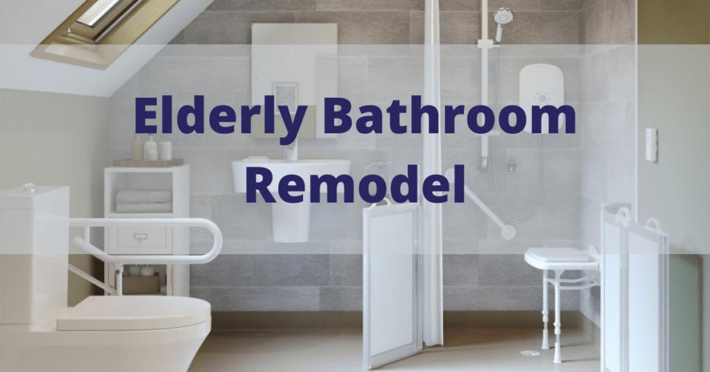 Elderly Bathroom Remodel