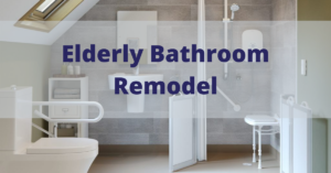 Elderly Bathroom Remodel